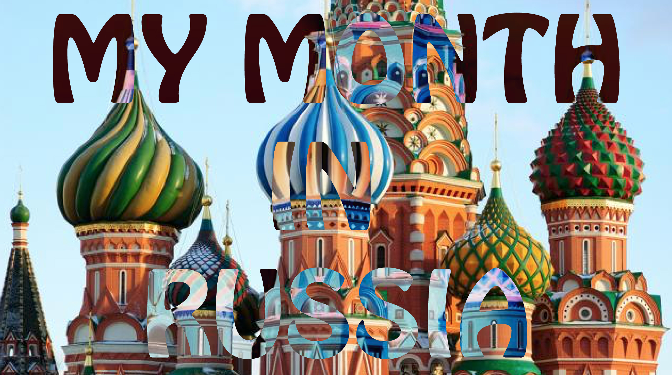 MY MONTH IN RUSSIA-01