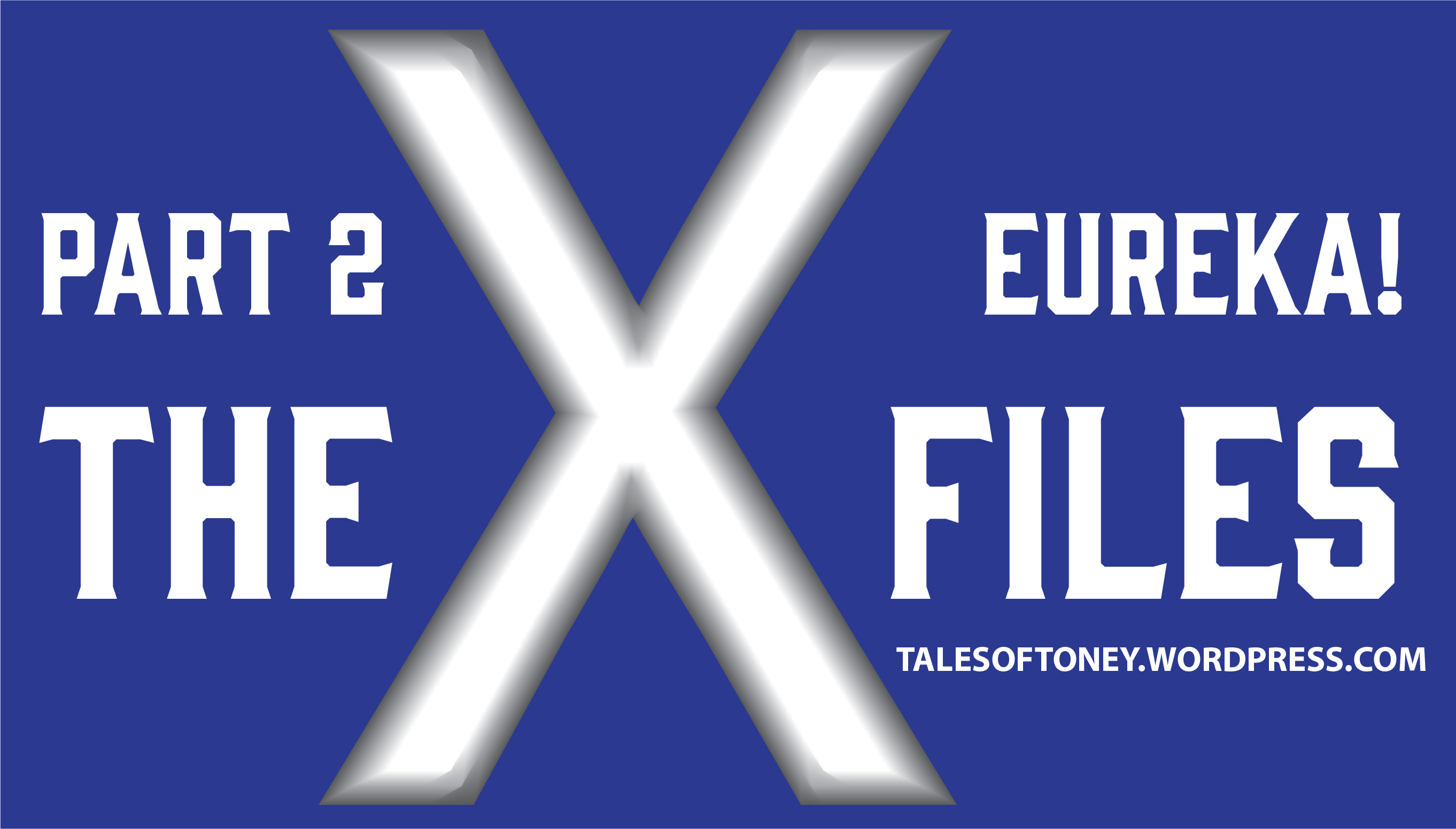 X-FILES_EUREKA HEADER_PT2