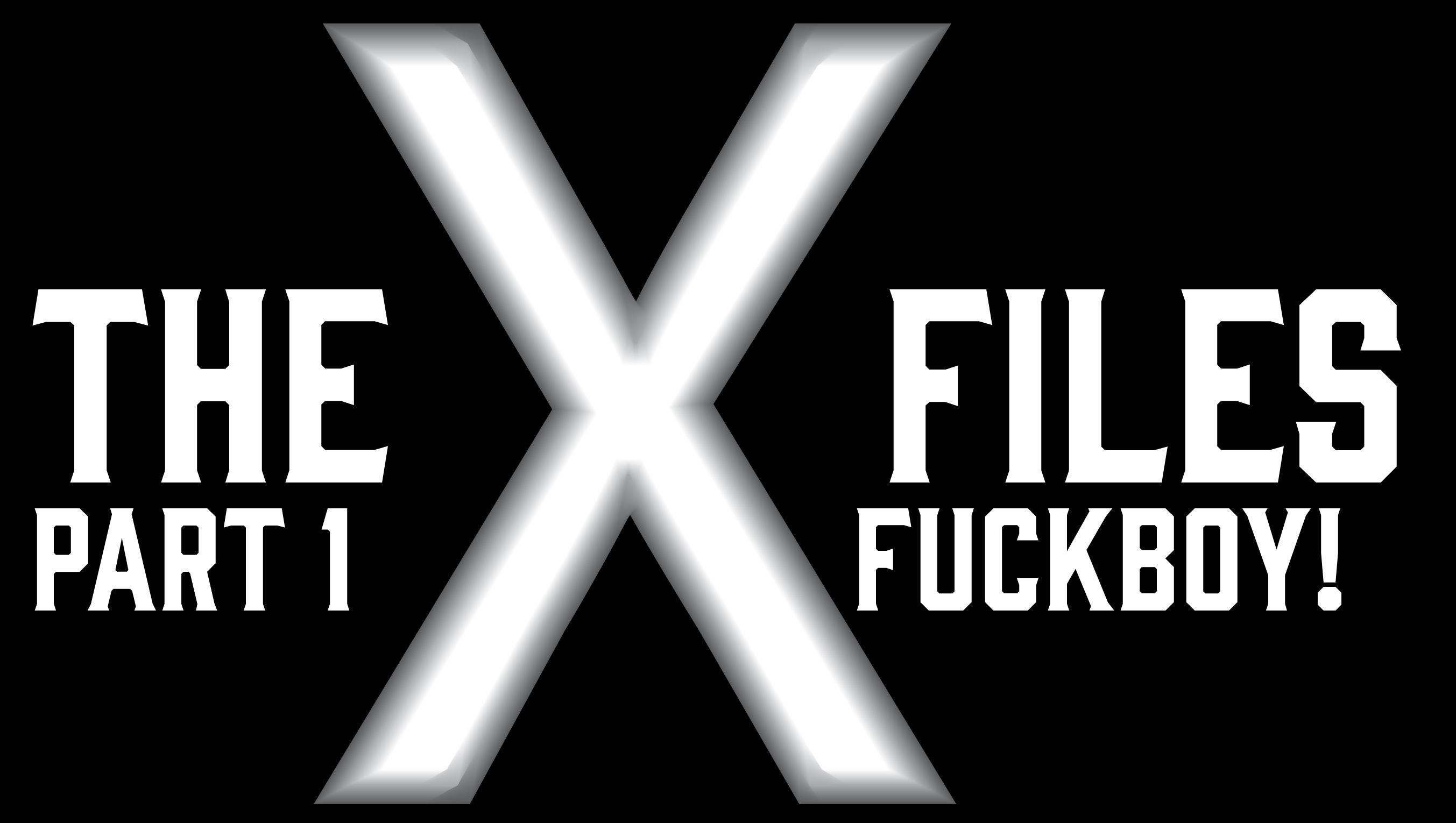 X-FILES_FUCKBOY HEADER_PT1-01