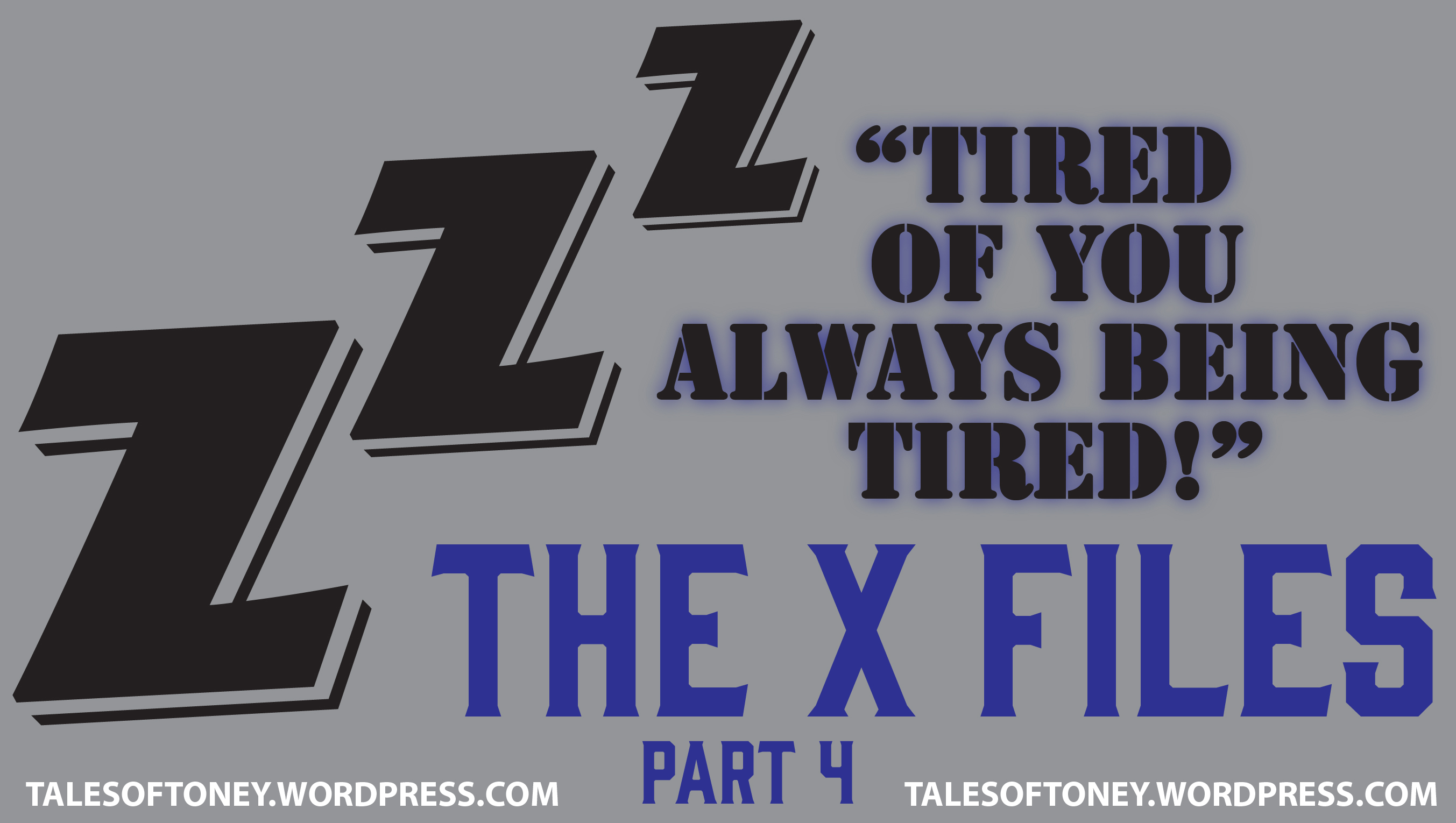 X-FILES_TIRED HEADER_PT4-01